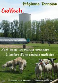 Livre numérique Golfech, c'est beau un village prospère à l'ombre d'une centrale nucléaire
