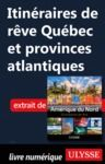 Electronic book Itinéraires de rêve - Québec et provinces atlantiques