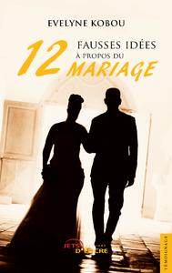 E-Book Douze fausses idées à propos du mariage
