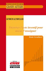 Livre numérique Genrich Altshuller - Théoriser l'acte inventif pour mieux l'enseigner