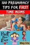 Electronic book 100 Pregnancy Tips for First Time Moms