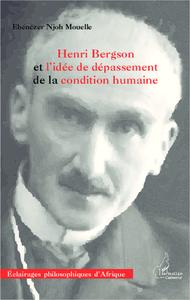 Livre numérique Henri Bergson et l'idée de dépassement de la condition humaine