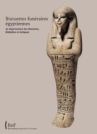 Livre numérique Statuettes funéraires égyptiennes du département des Monnaies, Médailles et Antiques