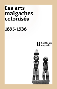 Libro electrónico Les arts malgaches colonisés. 1895-1936