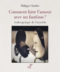 Libro electrónico Comment faire l'amour avec un fantôme - Autopsie de l'invisible