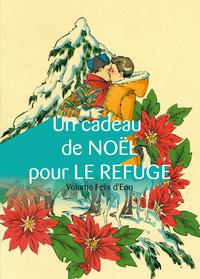 Livre numérique Un cadeau de Noël pour Le Refuge, volume Felix d'Eon