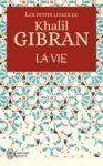 Livre numérique Les petits livres de Khalil Gibran - La Vie