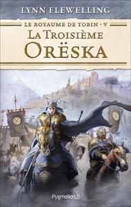 Livre numérique Le Royaume de Tobin (Tome 5) - La Troisième Orëska