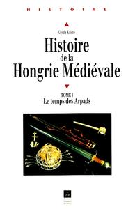 Livre numérique Histoire de la Hongrie médiévale. Tome I