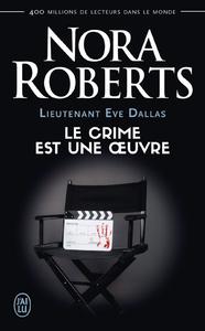 Livre numérique Lieutenant Eve Dallas (Tome 46) - Le crime est une œuvre