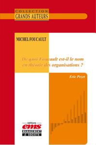 Livre numérique De quoi Foucault est-il le nom en théorie des organisations ?