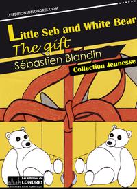 Livre numérique Little Seb and White Bear, the gift
