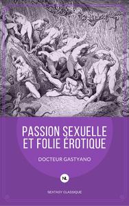Livre numérique Passion sexuelle et folie érotique
