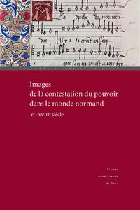 Livre numérique Images de la contestation du pouvoir dans le monde normand (xe-xviiie siècle)