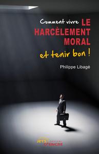 Livre numérique Comment vivre le harcèlement moral et tenir bon !