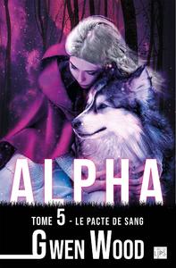 Livre numérique Alpha - Le pacte de sang - Tome 5