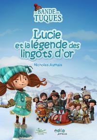 Livre numérique Bande des Tuques : Lucie et la légende des lingots d'or