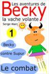 Livre numérique Les aventures de Becky la vache volante. Tome 1