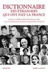 Livre numérique Dictionnaire des étrangers qui ont fait la France