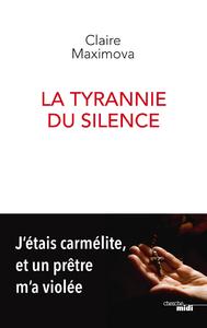 Livre numérique La Tyrannie du silence - J'étais carmélite, et un prêtre m'a violée