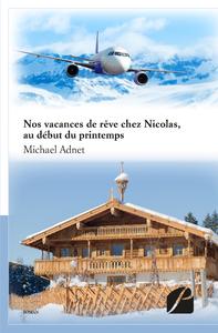 Livre numérique Nos vacances de rêve chez Nicolas, au début du printemps