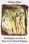 Libro electrónico All Religions Are One & There Is No Natural Religion (Illuminated Manuscript with the Original Illustrations of William Blake)