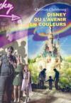 Livre numérique Disney ou l'avenir en couleurs