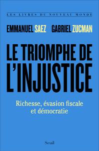 Libro electrónico Le Triomphe de l'injustice. Richesse, évasion fiscale et démocratie