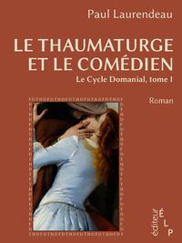 Livre numérique Le thaumaturge et le comédien (Le cycle Domanial 1)