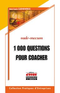 Livre numérique 1000 Questions pour coacher et avoir du leadership sur vos collaborateurs, équipes, associés, clients et tous ceux que vous souhaitez aider...