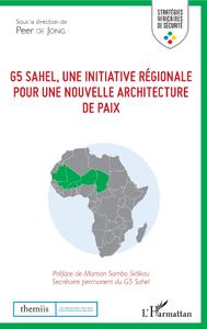 Livre numérique G5 Sahel, une initiative régionale pour une nouvelle architecture de paix