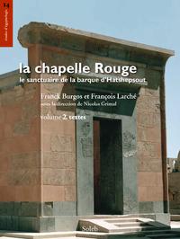 Electronic book La chapelle Rouge, le sanctuaire de barque d'Hatshepsout, volume 2, textes