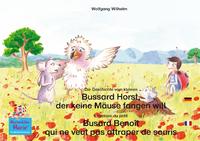 Livre numérique Die Geschichte vom kleinen Bussard Horst, der keine Mäuse fangen will. Deutsch-Französisch. / L'histoire du petit Busard Benoît qui ne veut pas attraper de souris. Allemand-Francais.